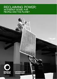 (Reclaiming Power An energy model for people and the planet Friends of the Earth)