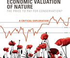 Economic Valuation of Nature. The Price to Pay for Conservation? A critical exploration (RLF)